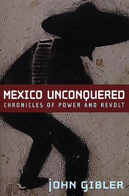 Mexico Unconquered By Gibler, John/ Ramirez, Gloria Munoz (FRW)