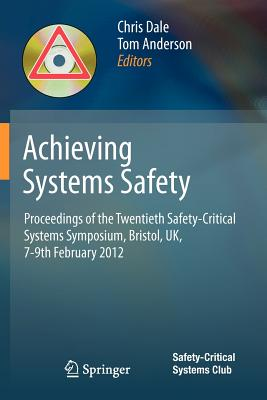 Achieving Systems Safety By Dale, Chris (EDT)/ Anderson, Tom (EDT)